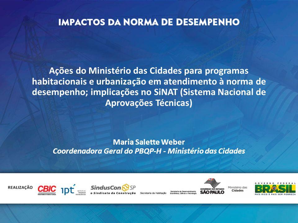 Ações do Ministério das Cidades para programas habitacionais e urbanização em atendimento à norma de desempenho; implicações no SiNAT (Sistema Naciona
