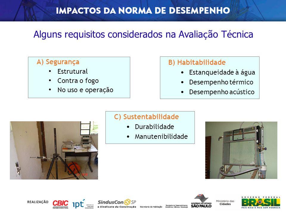 Alguns requisitos considerados na Avalia ç ão T é cnica A) Segurança Estrutural Contra o fogo No uso e operação B) Habitabilidade Estanqueidade à água