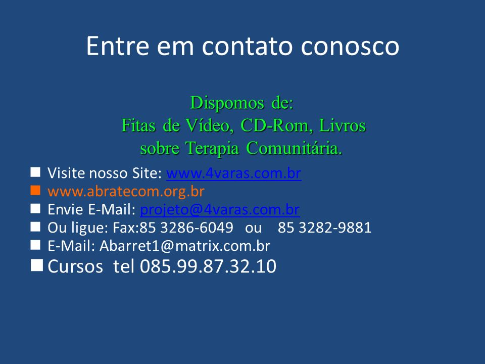 Entre em contato conosco Visite nosso Site: www.4varas.com.brwww.4varas.com.br www.abratecom.org.br Envie E-Mail: projeto@4varas.com.brprojeto@4varas.