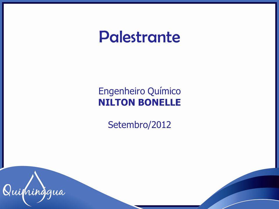 Palestrante Engenheiro Químico NILTON BONELLE Setembro/2012