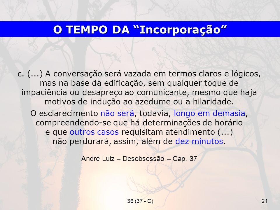 36 (37 - C)21 c. (...) A conversação será vazada em termos claros e lógicos, mas na base da edificação, sem qualquer toque de impaciência ou desapreço