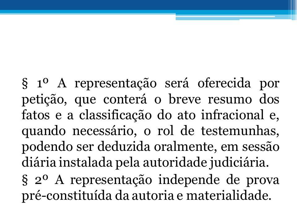 § 1º A representação será oferecida por petição, que conterá o breve resumo dos fatos e a classificação do ato infracional e, quando necessário, o rol