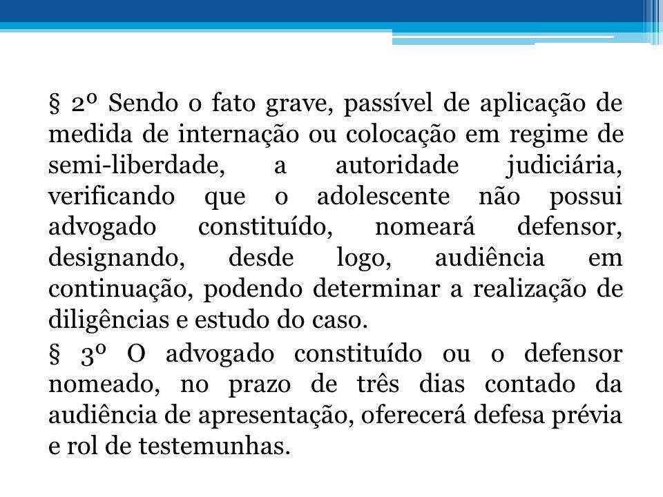 § 2º Sendo o fato grave, passível de aplicação de medida de internação ou colocação em regime de semi-liberdade, a autoridade judiciária, verificando