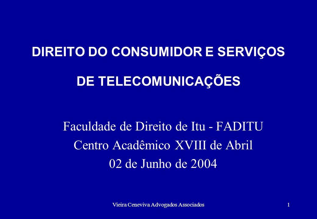 Vieira Ceneviva Advogados Associados2 Regime Constitucional das Telecomunicações 1.