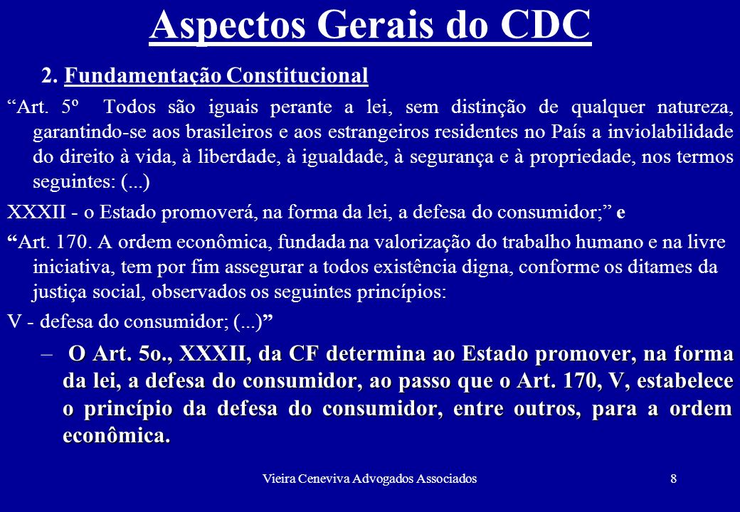 Vieira Ceneviva Advogados Associados19 Aspectos Gerais do CDC 1.4.