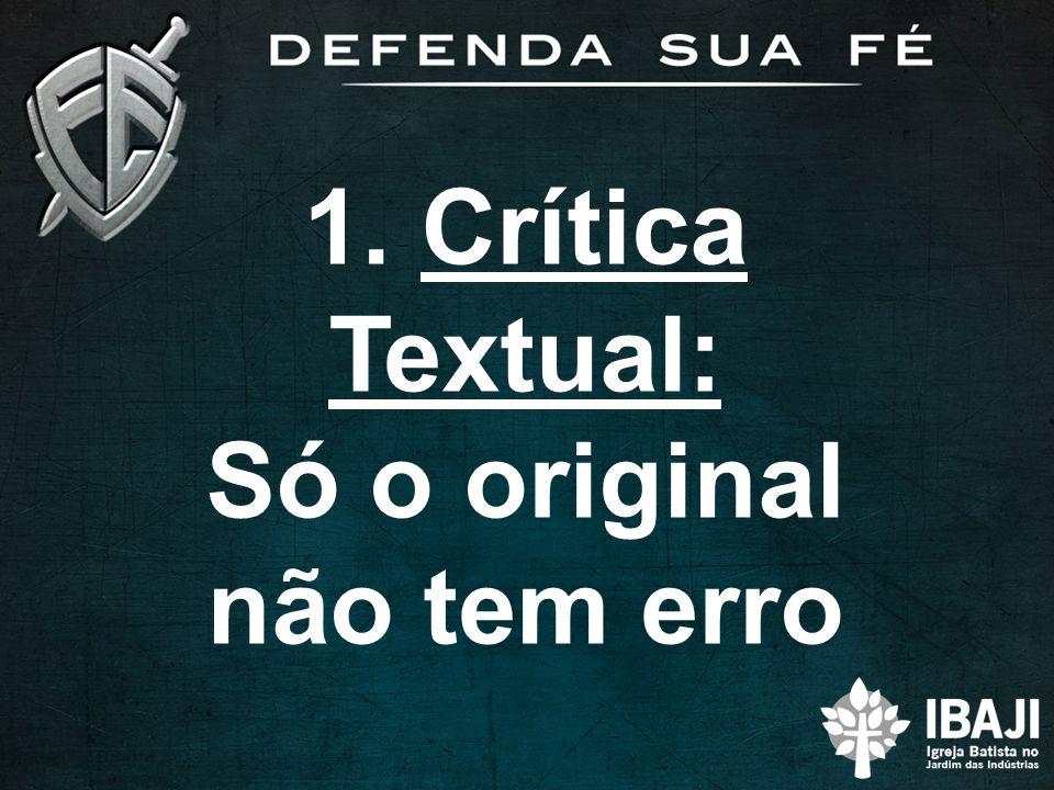 1. Crítica Textual: Só o original não tem erro