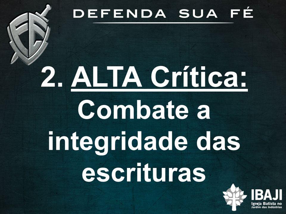 2. ALTA Crítica: Combate a integridade das escrituras