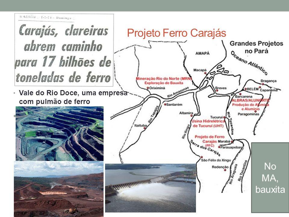Projeto Ferro Carajás Vale do Rio Doce, uma empresa com pulmão de ferro No MA, bauxita