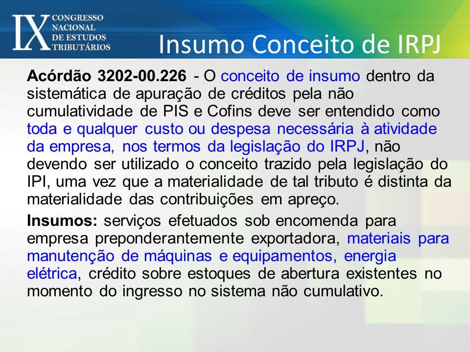 Insumo Conceito de IRPJ Acórdão 3202-00.226 - O conceito de insumo dentro da sistemática de apuração de créditos pela não cumulatividade de PIS e Cofi