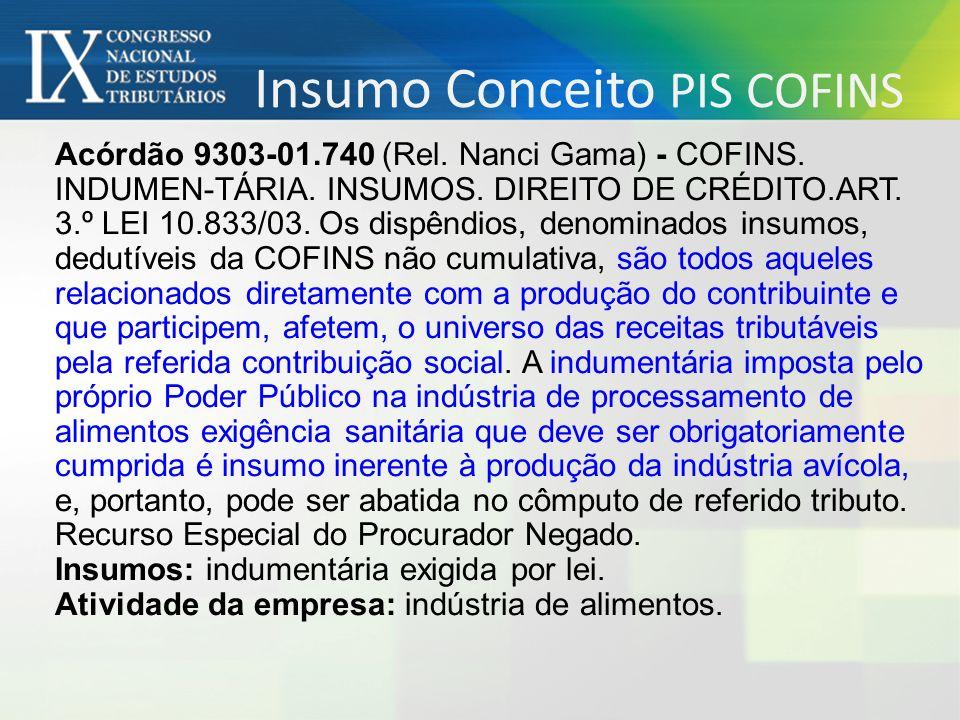 Acórdão 9303-01.740 (Rel.Nanci Gama) - COFINS. INDUMEN-TÁRIA.