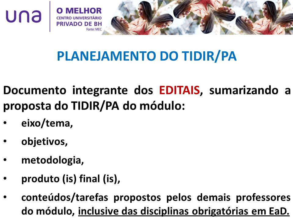 PLANEJAMENTO DO TIDIR/PA Documento integrante dos EDITAIS, sumarizando a proposta do TIDIR/PA do módulo: eixo/tema, objetivos, metodologia, produto (i