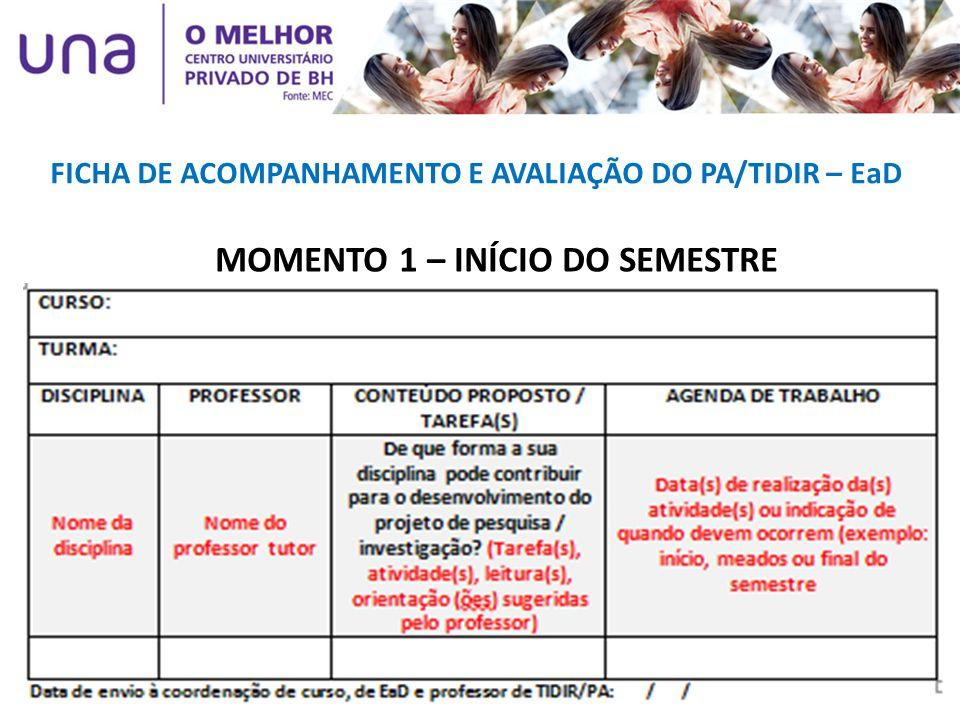 FICHA DE ACOMPANHAMENTO E AVALIAÇÃO DO PA/TIDIR – EaD MOMENTO 1 – INÍCIO DO SEMESTRE