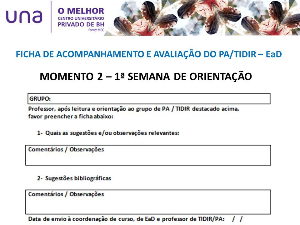 FICHA DE ACOMPANHAMENTO E AVALIAÇÃO DO PA/TIDIR – EaD MOMENTO 2 – 1ª SEMANA DE ORIENTAÇÃO