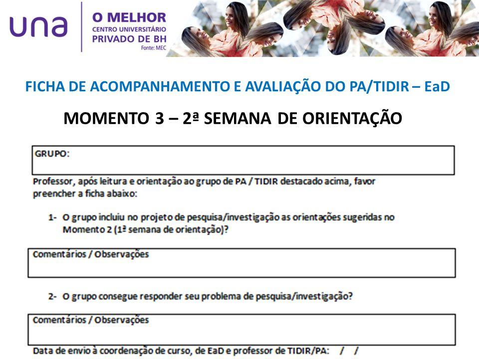 FICHA DE ACOMPANHAMENTO E AVALIAÇÃO DO PA/TIDIR – EaD MOMENTO 3 – 2ª SEMANA DE ORIENTAÇÃO
