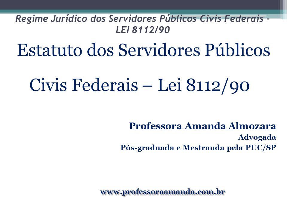 Regime Jurídico dos Servidores Públicos Civis Federais – LEI 8112/90 Da Nomeação Art.