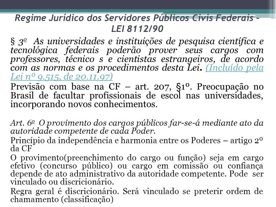 Regime Jurídico dos Servidores Públicos Civis Federais – LEI 8112/90 § 3 o As universidades e instituições de pesquisa científica e tecnológica federa