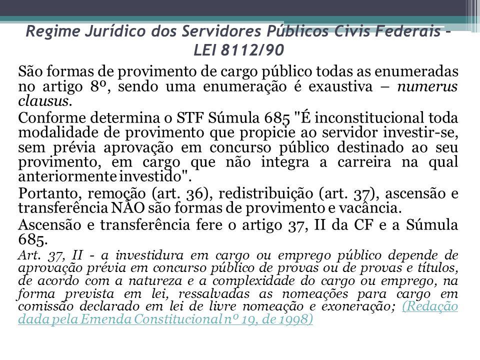 Regime Jurídico dos Servidores Públicos Civis Federais – LEI 8112/90 São formas de provimento de cargo público todas as enumeradas no artigo 8º, sendo