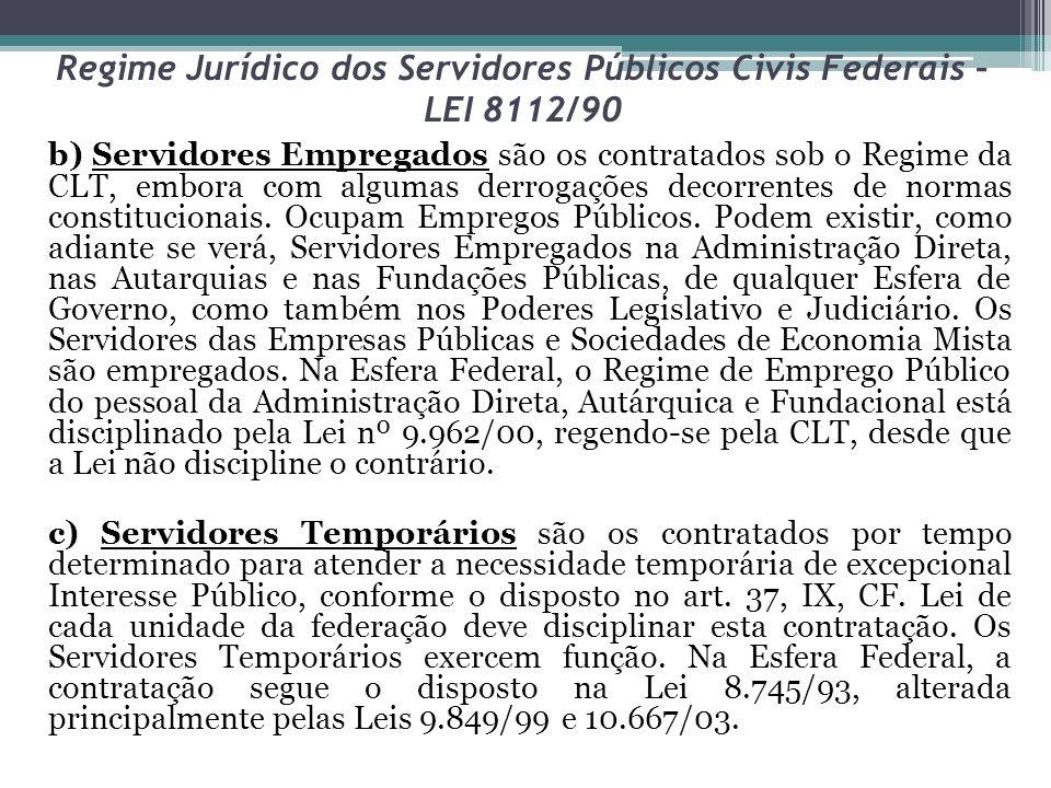 Regime Jurídico dos Servidores Públicos Civis Federais – LEI 8112/90 Os Servidores Públicos foram classificados em Estatutários, Empregados e Temporários.