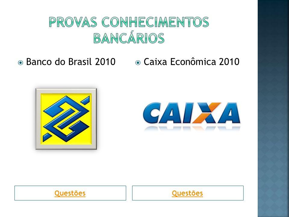 Questões Banco do Brasil 2010 Caixa Econômica 2010