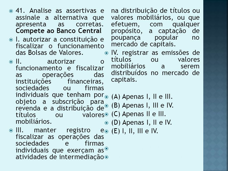 41.Analise as assertivas e assinale a alternativa que apresenta as corretas.