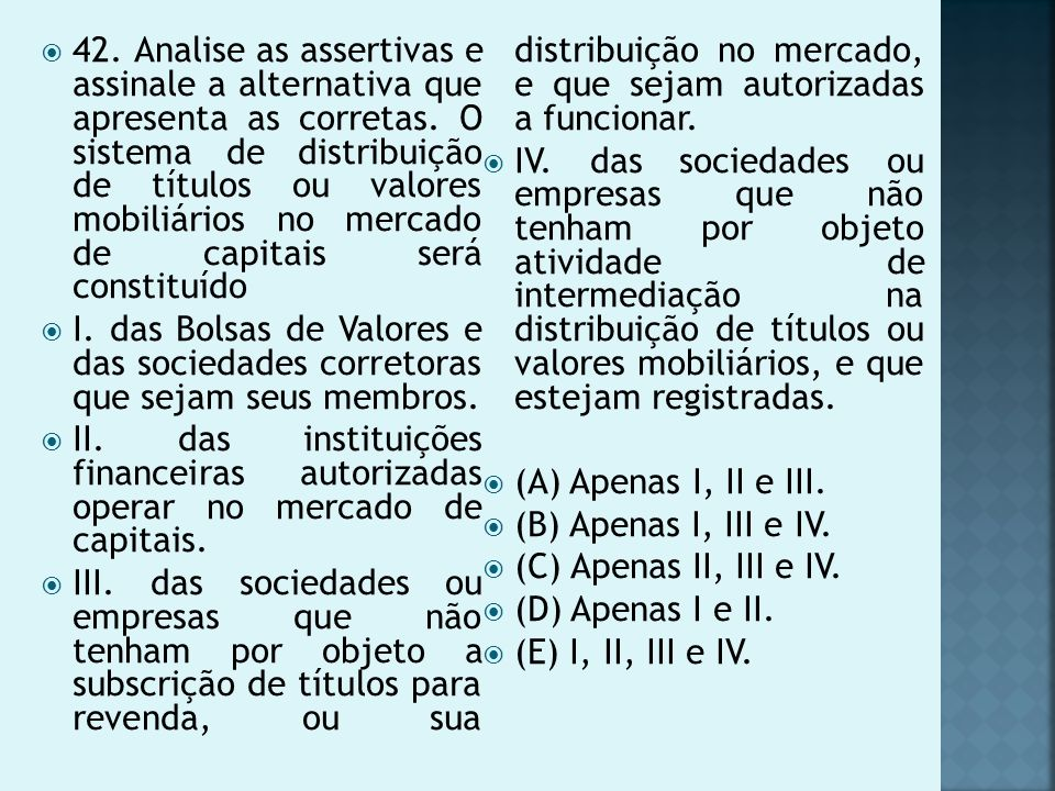 42.Analise as assertivas e assinale a alternativa que apresenta as corretas.