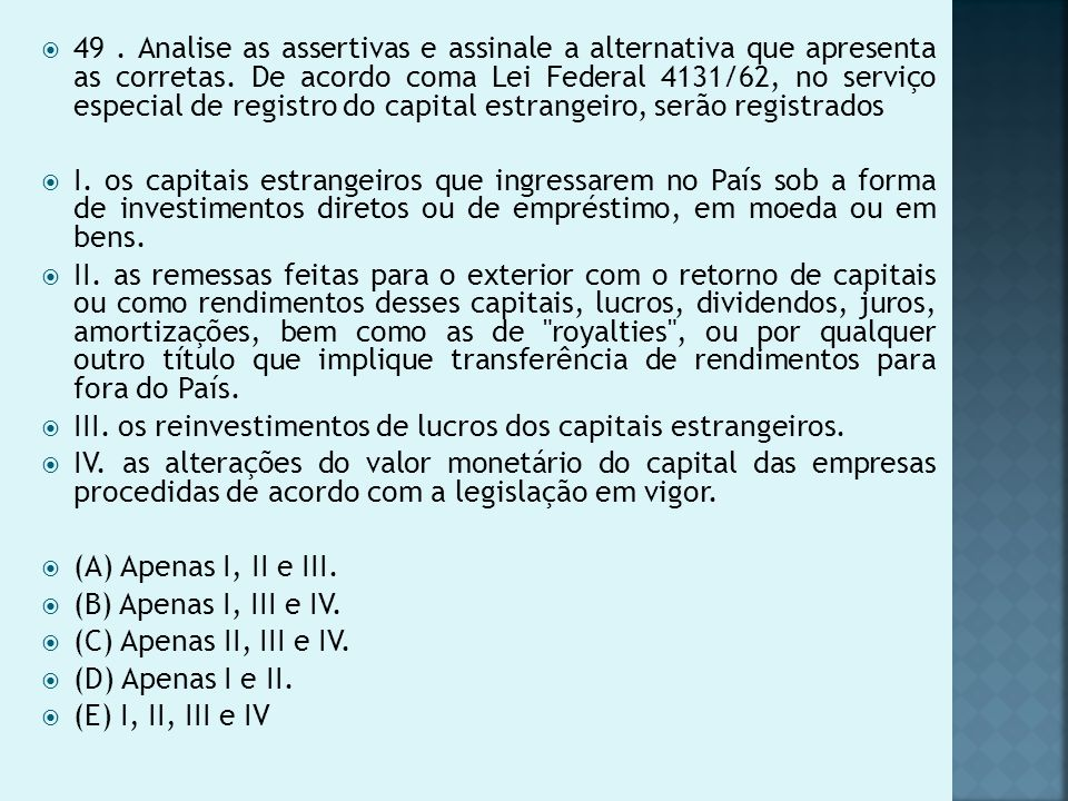49.Analise as assertivas e assinale a alternativa que apresenta as corretas.