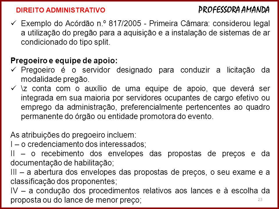 23 Exemplo do Acórdão n.º 817/2005 - Primeira Câmara: considerou legal a utilização do pregão para a aquisição e a instalação de sistemas de ar condic