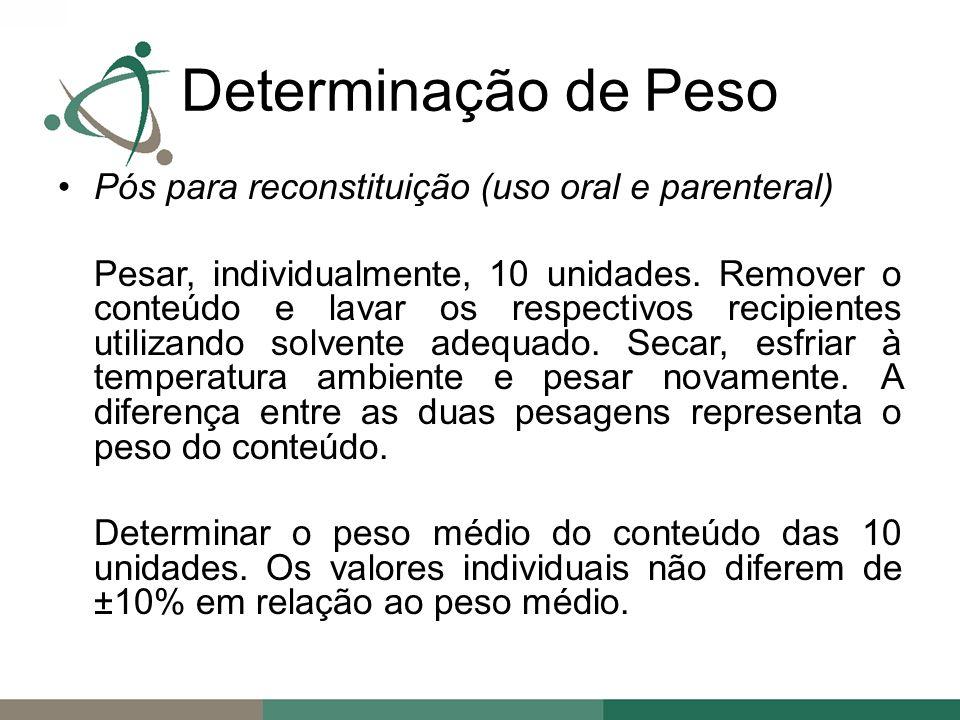 Pós para reconstituição (uso oral e parenteral) Pesar, individualmente, 10 unidades.