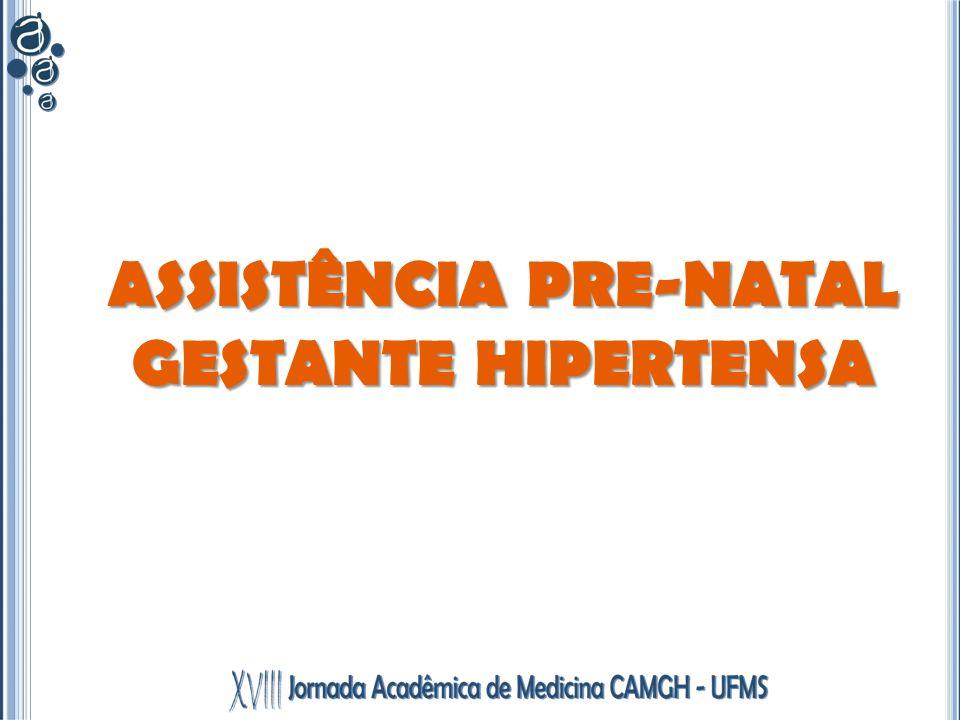 ASSISTÊNCIA PRE-NATAL GESTANTE HIPERTENSA