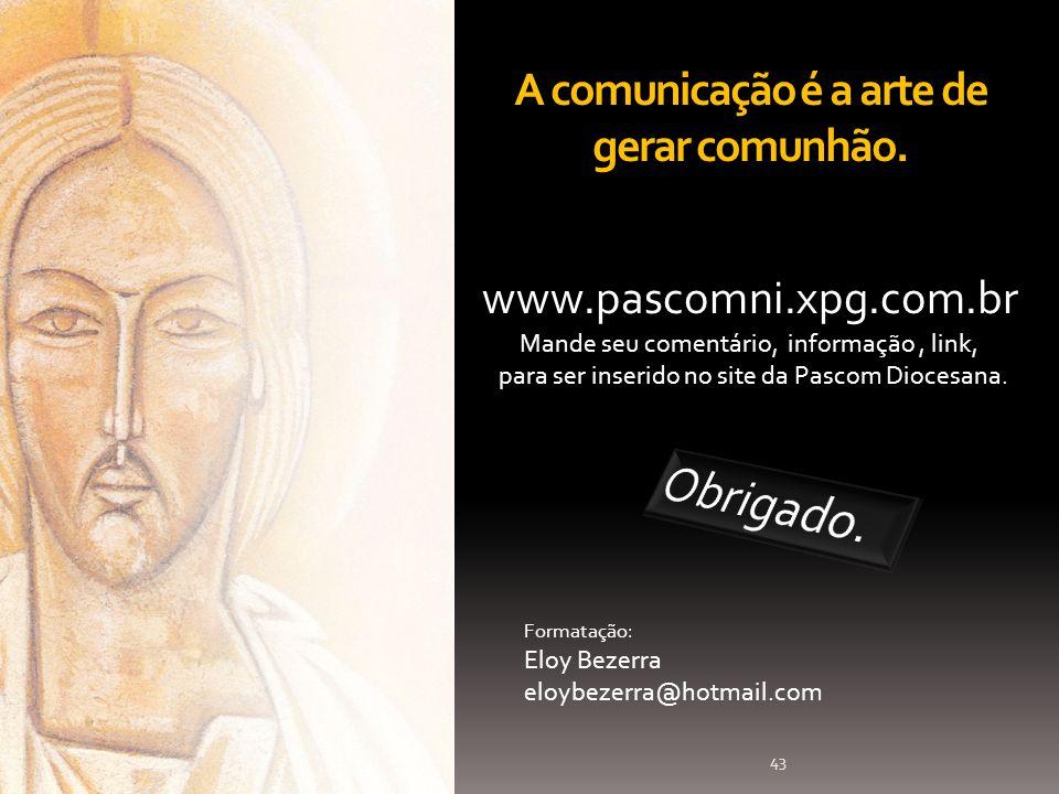www.pascomni.xpg.com.br Formatação: Eloy Bezerra eloybezerra@hotmail.com Mande seu comentário, informação, link, para ser inserido no site da Pascom D
