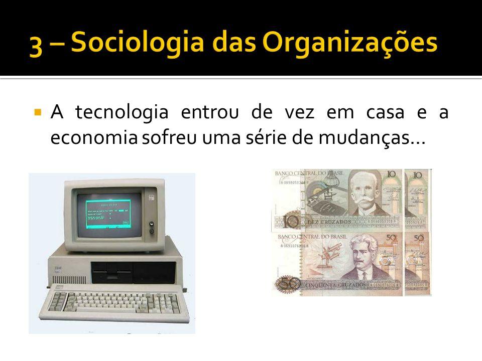 A tecnologia entrou de vez em casa e a economia sofreu uma série de mudanças...
