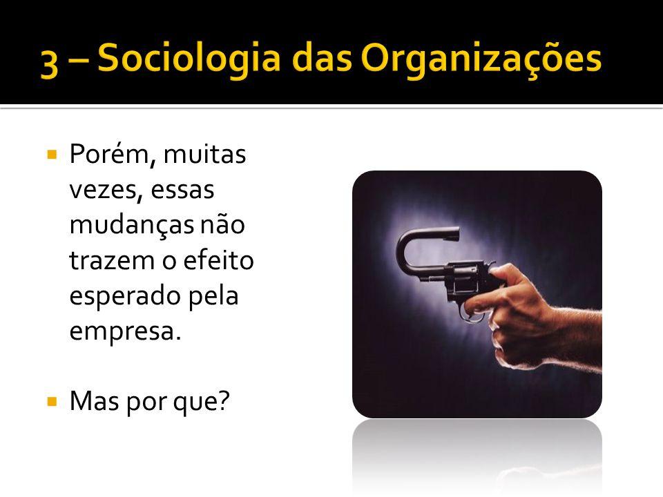 As organizações são formadas por pessoas.