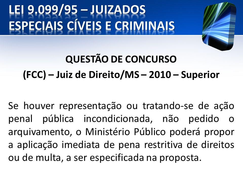QUESTÃO DE CONCURSO (FCC) – Juiz de Direito/MS – 2010 – Superior Se houver representação ou tratando-se de ação penal pública incondicionada, não pedi