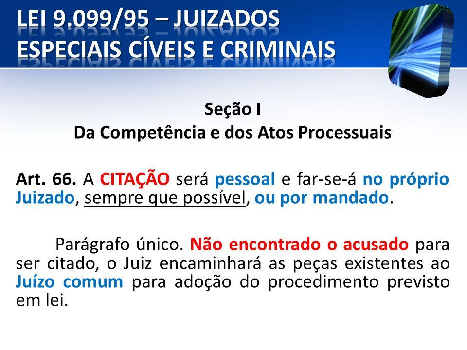 Seção III Do Procedimento Sumariíssimo § 2º Não estando presentes o ofendido e o responsável civil, serão INTIMADOS nos termos do art.