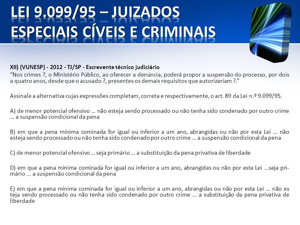 XII) (VUNESP) - 2012 - TJ/SP - Escrevente técnico judiciário Nos crimes ?, o Ministério Público, ao oferecer a denúncia, poderá propor a suspensão do