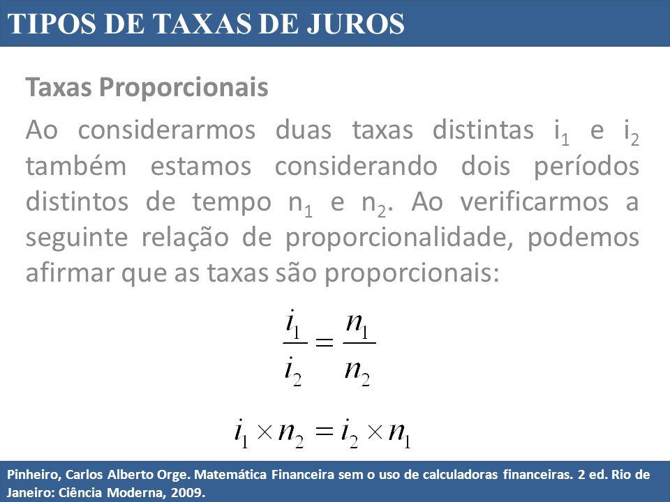 Taxas Proporcionais Ao considerarmos duas taxas distintas i 1 e i 2 também estamos considerando dois períodos distintos de tempo n 1 e n 2.