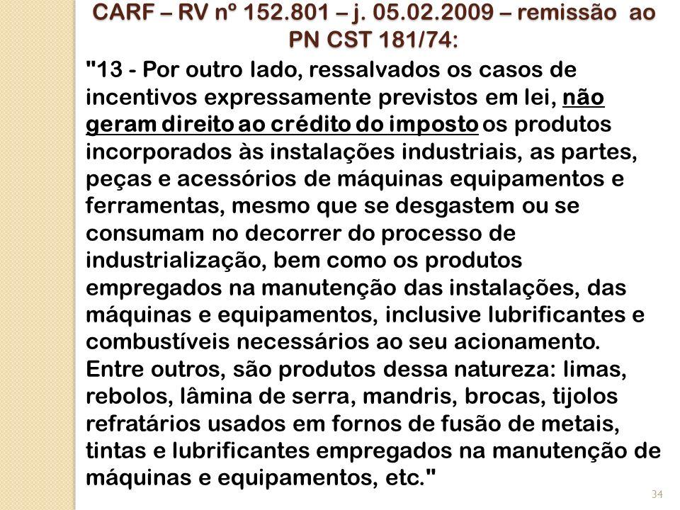 CARF – RV nº 152.801 – j. 05.02.2009 – remissão ao PN CST 181/74: