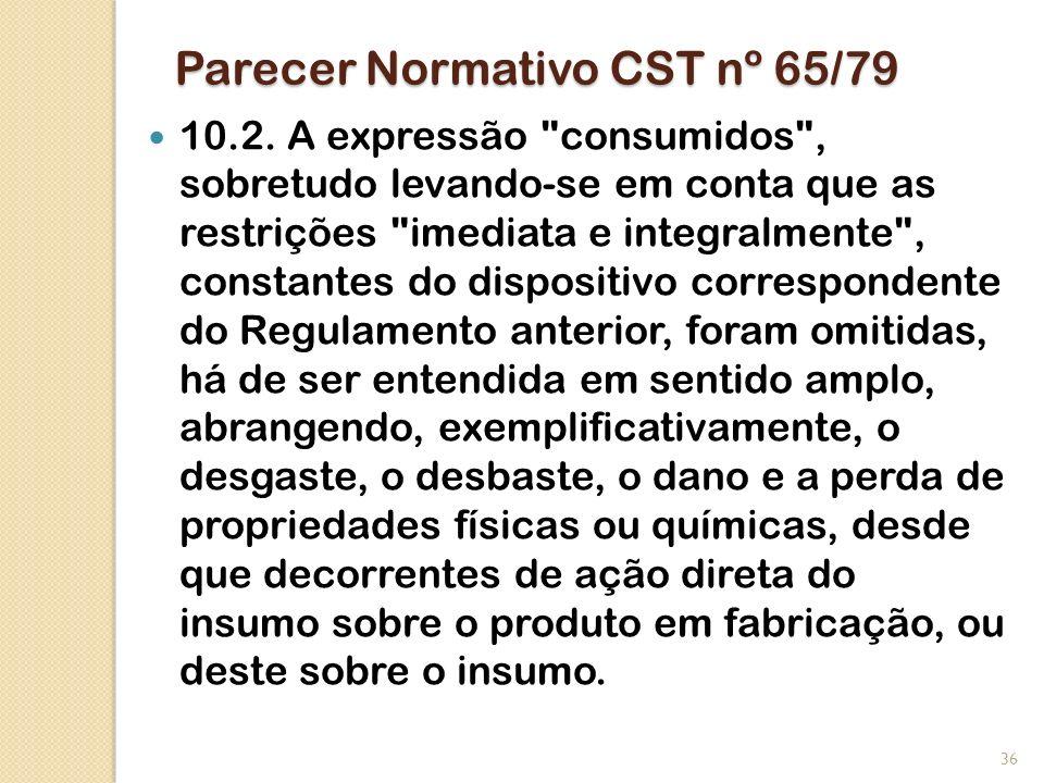 Parecer Normativo CST nº 65/79 10.2. A expressão