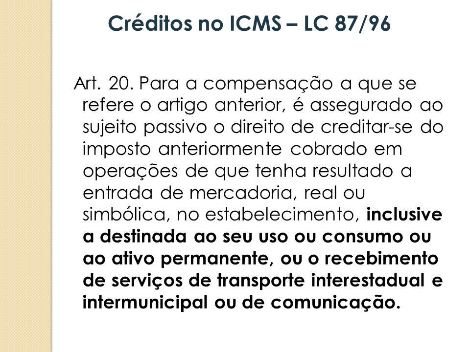 Art. 20. Para a compensação a que se refere o artigo anterior, é assegurado ao sujeito passivo o direito de creditar-se do imposto anteriormente cobra