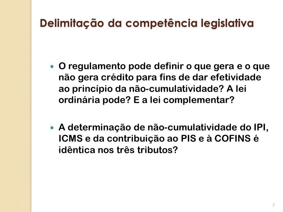 Delimitação da competência legislativa O regulamento pode definir o que gera e o que não gera crédito para fins de dar efetividade ao princípio da não