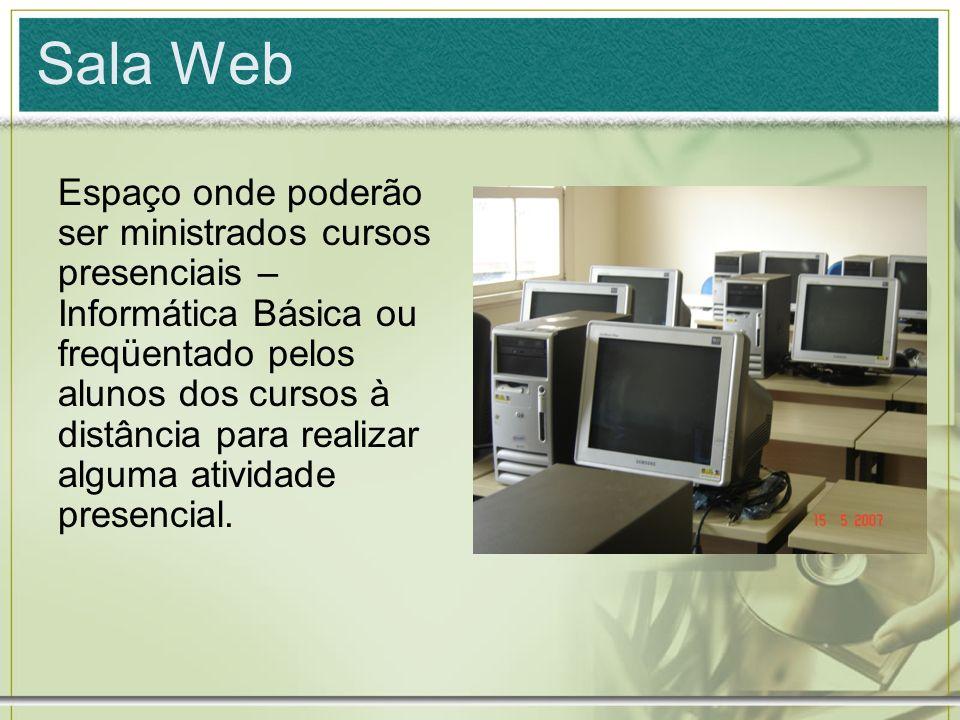 Sala Web Espaço onde poderão ser ministrados cursos presenciais – Informática Básica ou freqüentado pelos alunos dos cursos à distância para realizar