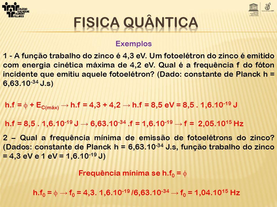 3 - A função trabalho de um dado metal é 2,5 eV.