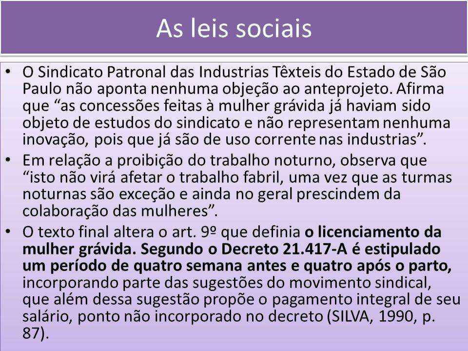 As leis sociais O Sindicato Patronal das Industrias Têxteis do Estado de São Paulo não aponta nenhuma objeção ao anteprojeto. Afirma que as concessões