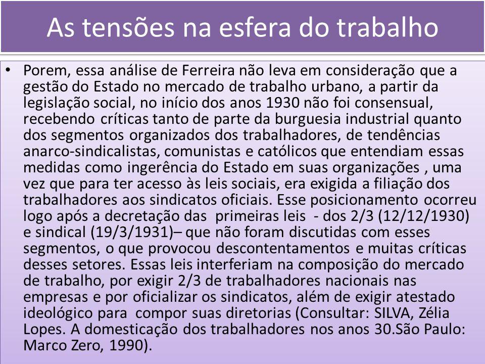 As tensões na esfera do trabalho Porem, essa análise de Ferreira não leva em consideração que a gestão do Estado no mercado de trabalho urbano, a part