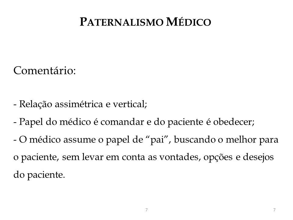 E MANCIPAÇÃO DO P ACIENTE Autonomia do paciente Todos os homens têm direito a decidir quando se trata de sua saúde e de sua vida.