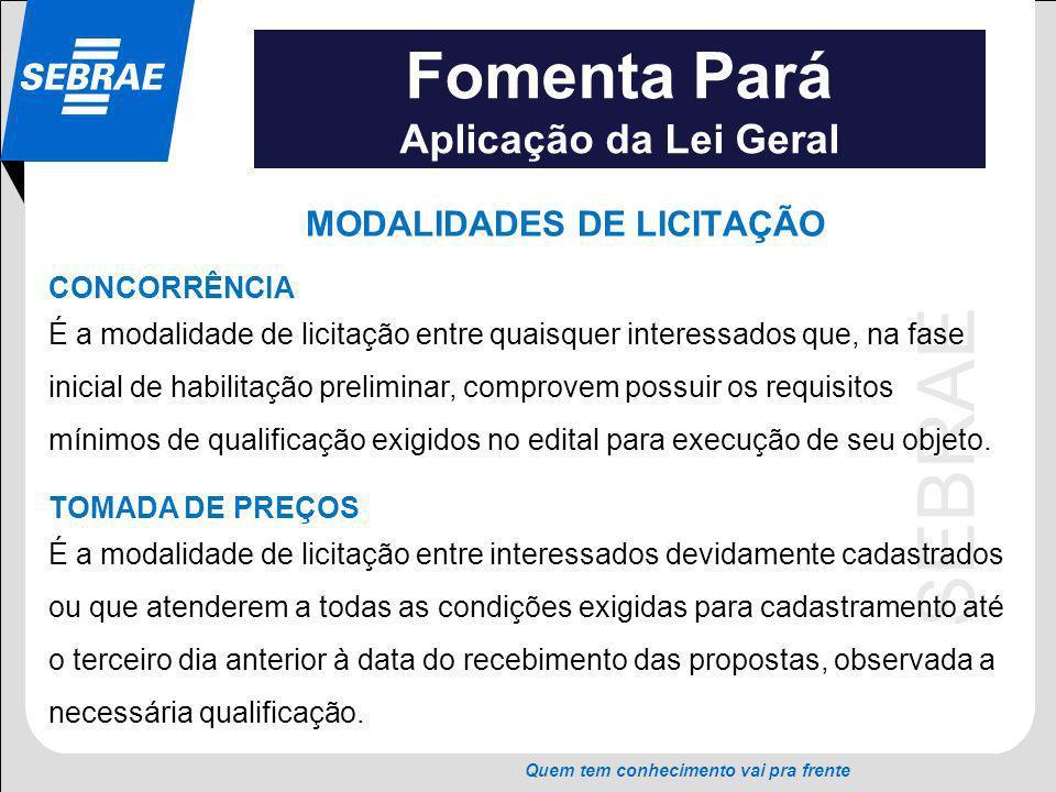 SEBRAE Quem tem conhecimento vai pra frente Fomenta Pará Aplicação da Lei Geral Artigo 48 (Lei nº 123/06) cont.