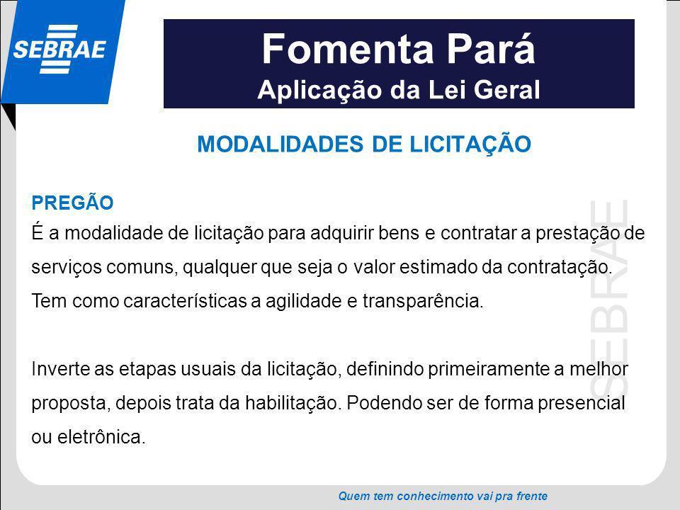 SEBRAE Quem tem conhecimento vai pra frente Fomenta Pará Aplicação da Lei Geral Artigo 49 (Lei nº 123/06) cont.