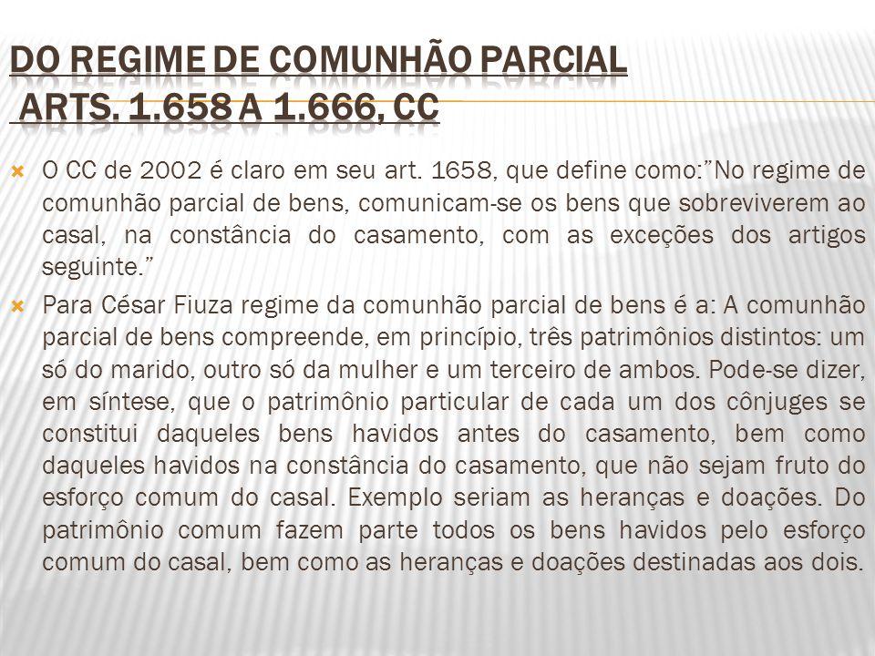 O CC de 2002 é claro em seu art. 1658, que define como:No regime de comunhão parcial de bens, comunicam-se os bens que sobreviverem ao casal, na const