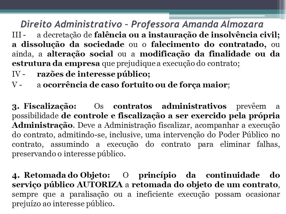 Direito Administrativo – Professora Amanda Almozara III -a decretação de falência ou a instauração de insolvência civil; a dissolução da sociedade ou