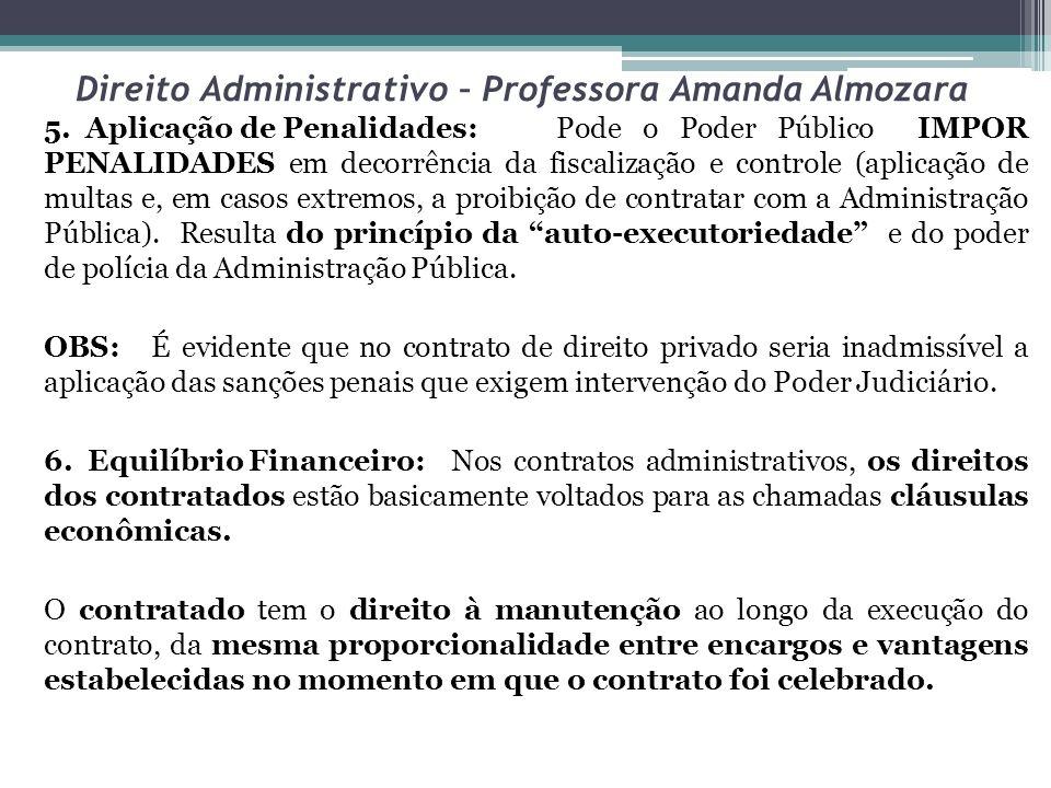 Direito Administrativo – Professora Amanda Almozara 5. Aplicação de Penalidades:Pode o Poder Público IMPOR PENALIDADES em decorrência da fiscalização